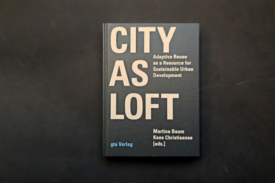 Sebastian Felix Ernst, City as Loft, ETH Zürich, Kees Christiaanse, Urban design, research, architecture, academia